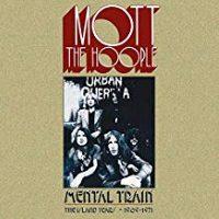 Mott The Hoople – Mental Train – The Island Years – 1969-1971