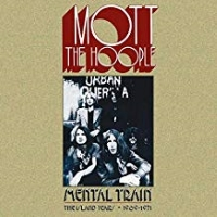 Mott The Hoople – Mental Train – The Island Years – 1969-1971