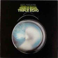 Soft Machine – Triple Echo