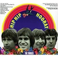 The Troggs - Hip Hip Hooray