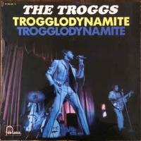 The Troggs – Trogglodynamite