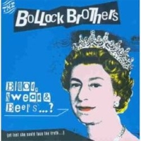 Bollock Brothers - Blood, Sweat & Beers ...?