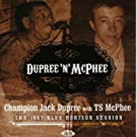 Dupree 'n' McPhee - Champion Jack Dupree with TS McPhee - The 1967 Blue Horizon Session