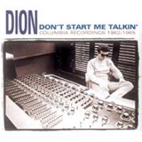Dion – Don't Start Me Talkin'