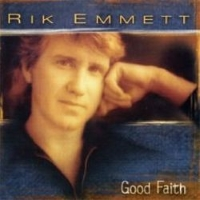 Rik Emmett – Good Faith