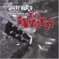 Inmates - Dirty Water The Very Best Of The Inmates