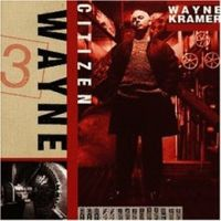 Wayne Kramer – Citizen