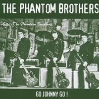phantom brothers go johnny go