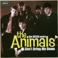 The Animals – The DECCA Years - Don't Bring Me Down