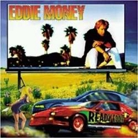 Eddie Money – Ready Eddie