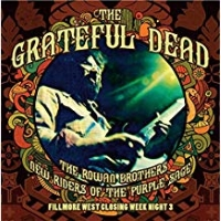Fillmore West Closing Week Night 3 - Grateful Dead, Rowan Brothers, New Riders of The Purple Sage
