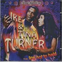 Ike & Tina Turner - ... too hot to hold