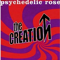 The Creation - Psychedelic Rose – The Great Lost Creation Album