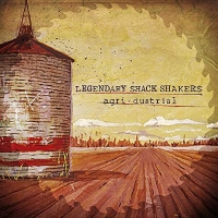 Legendary Shack Shakers – agri . dustrial