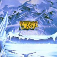 Alaska – The Bronze Years