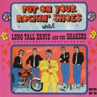 Long Tall Ernie And The Shakers – Put On Your Rockin' Shoes