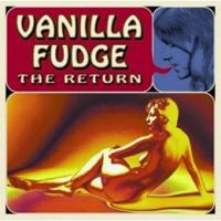 Vanilla Fudge The Return