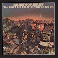 Barefoot Jerry – You Can't Get Off With Your Shoes On