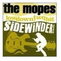 The Mopes – Lowdown, Two-Bit Sidewinder
