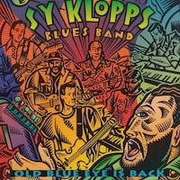 Sy Klopps Blues Band – Old Blue Eye Is Back