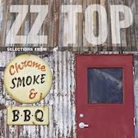 ZZ Top – Chrome, Smoke & BBQ
