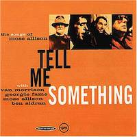 Tell Me Something – The Songs Of Mose Allison With Van Morrison