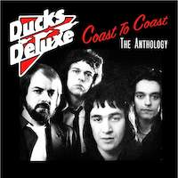 Ducks Deluxe – Coast To Coast The Anthology