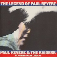 Paul Revere & The Raiders Featuring Mark Lindsay – The Legend Of Paul Revere
