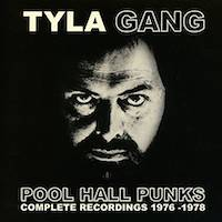 Tyla Gang – Pool Hall Punks – Complete Recordings 1976 – 1978
