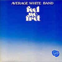 Average White Band - Feel Not Fret