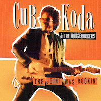 Cub Koda & The HouseRockers – The Joint Was Rockin'