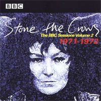 Stone The Crows - The BBC Sessions 1971 – 1972