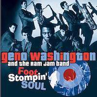 Geno Washington & The Ram Jam Band – Foot Stompin' Soul