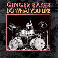 Ginger Baker's Airforce - Do What You Like