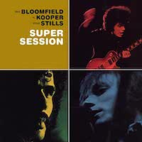 Al Kooper – Mike Bloomfield – Super Session