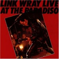 Link Wray - Live at The Paradiso