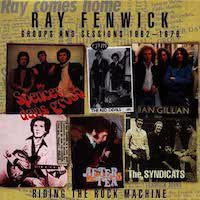 Ray Fenwick – Riding The Rock Machine - Groups And Sessions 1962 – 1978