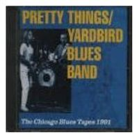 The Pretty Things Yardbirds Bluesband - The Chicago Tapes 1991