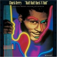 Chuck Berry - Hail! Hail! Rock 'n' Roll!