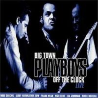 Big Town Playboys - Off The Clock Live
