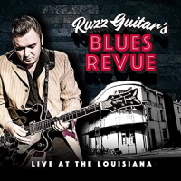 Ruzz Guitars's Blues Revue – Live At The Lousiana