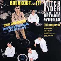 Mitch Ryder And The Detroit Wheels - BREAKOUT...!!!