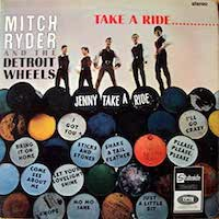 Mitch Ryder And The Detroit Wheels - Take A Ride