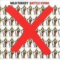 Wild Turkey - Battle Hymn