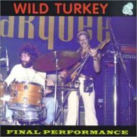Wild Turkey - Final Performance