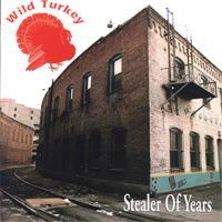 Wild Turkey - The Stealer Of Years