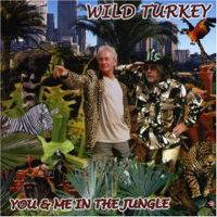 Wild Turkey – You And Me In The Jungle