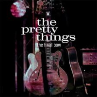 The Pretty Things – The Final Bow