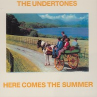 The Undertones - Here Comes The Summer