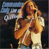 Commander Cody – Live At Gilleye's